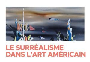 Les meilleures expos de l'été à Marseille pour l'été 2021 (Le Surrealisme américain à La Vieille Charité)